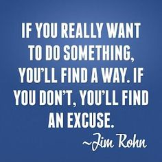 Don't find an excuse