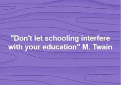 DoNotLetSchoolingInterfere.jpg (500×353)
