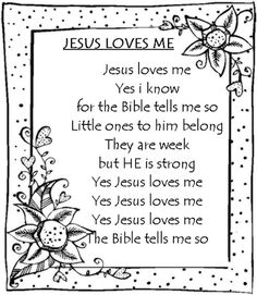 Jesus loves me* Bible Songs For Kids, Bible Stories For Kids, Kids Poems, Children Songs, Children Stories, Yes Jesus Loves Me, Grade R Worksheets, Nursery Rhymes Lyrics, Sunday School Songs