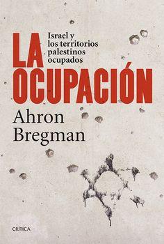 la ocupacion: israel y los territorios palestinos-ahron bregman-9788498927306