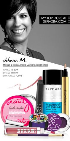 Johnna M., Mobile & Digital Store Marketing Director. My top picks at Sephora.com #Sephora #SephoraItLists