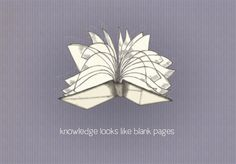 Knowledge looks like blank pages