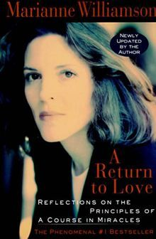 A Return to Love - Reflections on the Principles of A Course in Miracles by Marianne Williamson. #Kobo #eBook