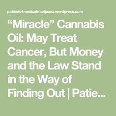 """""""Miracle"""" Cannabis Oil: May Treat Cancer, But Money and the Law Stand in the Way of Finding Out 
