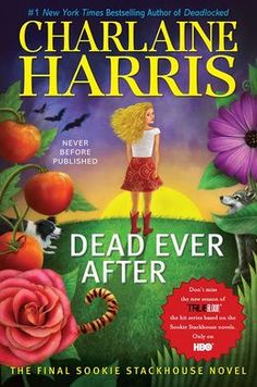 Dead Ever After (Sookie Stackhouse / Southern Vampire Series #13) by Charlaine Harris