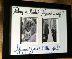 "wedding gift for mom dad frame with custom quote ""Today a bride, tomorrow a wife, always your little girl"""