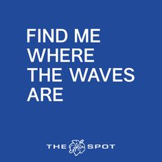 #surf #gotothespot # quote #beachclub #happy #lifestyle #waves