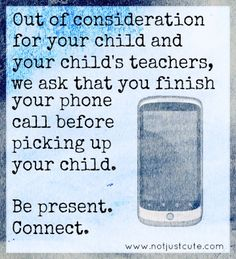 Finish Your Phone Call and Make a Real connection when reuniting with your Child from Not Just Cute.