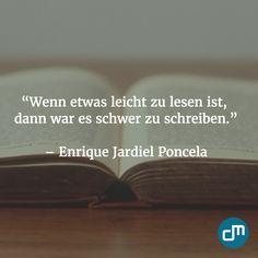 """""""Wenn etwas leicht zu lesen ist, dann war es schwer zu schreiben."""" - Enrique Jardiel Poncela"""