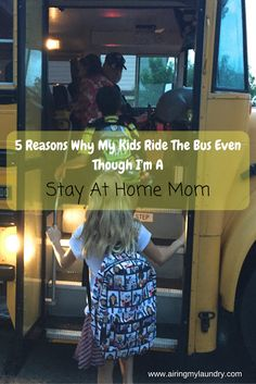 I might be a Stay At Home Mom, but my kids ride the bus.