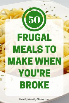 Frugal living | Eating on a tight budget can be tough. Here are 50 frugal meal ideas to help you feed your family on a budget. #frugalmeals #FrugalLiving #FrugalFoods #SavingMoney #Budeting #healthywealthyskinny #HWS