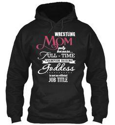 Ltd. Edition Wrestling Mom Hoodie ! | Teespring