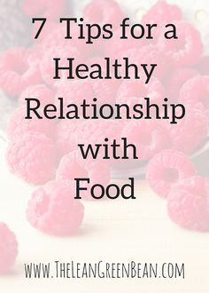 7 Tips For A Healthy Relationship With Food