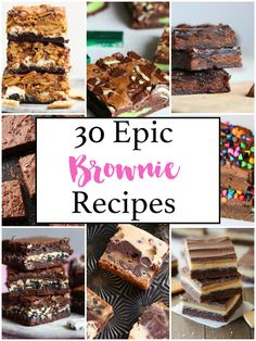 30 Epic Brownie Recipes! - Cookies and Cups