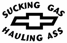 Sucking Gas & Hauling Ass Vinyl Car Window Decal #Custom
