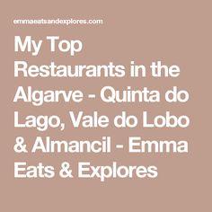 My Top Restaurants in the Algarve - Quinta do Lago, Vale do Lobo & Almancil - Emma Eats & Explores