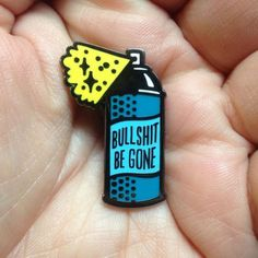 An enamel pin that'll spray away the nonsense. | 24 Products That Are Savage AF