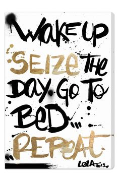 Make your mantra a part of your decor with the Oliver Gal Seize The Day Canvas Art . This canvas print features gold tones contrasted by black text and. Great Quotes, Quotes To Live By, Me Quotes, Motivational Quotes, Inspirational Quotes, Poster Quotes, Oliver Gal, The Words, Lettering