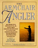 The Armchair Angler, edited by David Reuther, Terry Brykczinski and John Thorn.