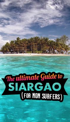 """The Ultimate Guide To Siargao In The Philippines - For Non Surfers   Siargao is known as the """"Surfing Capital of the Philippines"""", but you don't need to be a surfer to enjoy the beautiful scenery and natural attractions on the island... via @Just1WayTicket"""