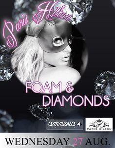 #DJ Paris Hilton's #FoamAndDiamonds Amnesia Ibiza, 08.27! Don't be late http://www.amnesia.es/webapp/home #Beauty #CashMoney #Dance #EDM #ElectroPop #Fashion #Love #PartyPrincess #Rave #Trance #Vogue #YMCMB #ArminVanBuuren #AndrewRayel #Alesso #Angerfirst #ATB #Avicii #Axwell #CalvinHarris #DaftPunk #DashBerlin #DadaLife #DavidGuetta #Deadmau5 #Diplo #Dyro #Frontliner #Kaskade #MartinGarrix #Nervo #NickyRomero #PaulVanDyk #SanderVanDoom #SebastianIngrosso #Skrillex #SteveAoki #Tiesto #Zedd