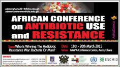 Event Update: African Conference on Antibiotic Use and Resistance To Be Hosted On March 18 – 20