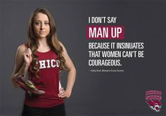 "Student athletes at California State University-Chico are sponsoring a poster campaign to eradicate terms like ""man up"" and ""like a girl. Chico State, Intersectional Feminism, Man Up, Pro Choice, Social Change, Sociology, Girls Be Like, We The People, Beautiful Words"