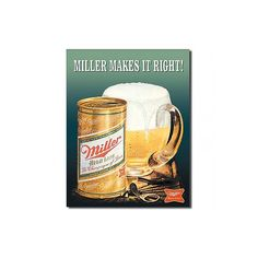 Miller Makes it Right Beer Can and Mug Tin Sign - reproduction