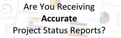 Are you receiving Accurate Project Status Reports?