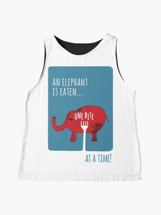 """""""'You Eat an Elephant One Bite at a Time' Illustration"""" Sleeveless Top by PositivePrinted 