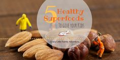 5 Healthy Superfoods to give your Kids    Superfoods are the best kitchen helpers when trying to feed your kids a healthy diet. Including these in your recipes will make sure to have your kids thriving both physically and mentally. My kids particularly LOVE all of these except maybe nuts but I sneak those in their pancakes by putting the nuts through the food processor. For today's guest post we have Enozia from Beauty Junction Online telling us about the 6 most easily to incorporate Healthy…