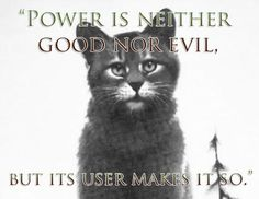 So true, even for real life. Don't abuse your power