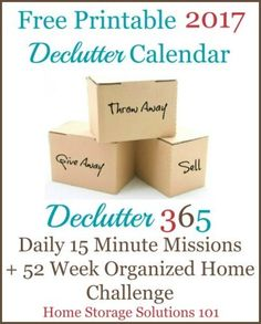 Free printable 2017 Declutter Calendar, with daily 15 minute missions to declutter your whole house over the course of one year. If you feel overwhelmed this plan will help, because it gives you proven step by step instructions! Hundreds of thousands have been downloaded! {courtesy of Home Storage Solutions 101}