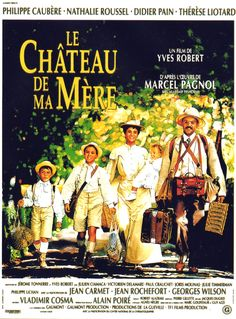 Le Château de ma mère from a wonderful book by Marcel Pagnol. La Gloire de mon Pere, the first of the series was also a delight Movies And Series, Movie Titles, Film Movie, Movies And Tv Shows, Movie Posters, Movie List, Movies To Watch, Rolodex, Sun