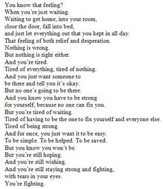 Depression is a hard thing to understand. This puts into words everything that needs to be said but never had the words for. Now Quotes, Great Quotes, Quotes To Live By, Inspirational Quotes, Giving Up Quotes, Break Uo Quotes, Being Lonely Quotes, I Give Up Quotes, People Quotes