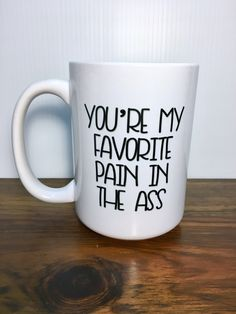 Your place to buy and sell all things handmade You're My Favorite Pain in the Ass Mug - Funny Coffee Mugs - Valentines Day Mug - Valentines Day Gif