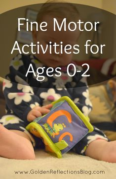 Fun and easy fine motor activities for babies (ages 0-2) | www.GoldenReflectionsBlog.com