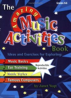 The Amazing Music Activities Book: Ideas and Exercises fo...
