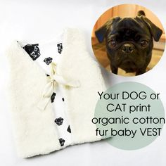 Personalised Baby Fur Vest With Your Dog Or Cat Print Lining, Organic Cotton Plush And Organic Cotto Toddler Vest, Toddler Leggings, Baby Leggings, Toddler Gifts, Baby Fur Vest, Personalised Baby, Organic Baby Clothes, Baby Prints, Dog Gifts