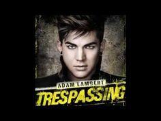 Adam Lambert - Trespassing [Full Album + 2 Bonus Tracks] - YouTube