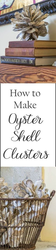 DIY Oyster Shell Clusters Inexpensive and easy to make DIY idea! Illustrated instructions to make an Oyster Shell Clusters or Oyster Shell Balls for your coastal/natural home decor. Diy Home Decor Projects, Easy Home Decor, Handmade Home Decor, Craft Projects, Decor Ideas, Decoration Crafts, Craft Ideas, Project Ideas, Decorating Ideas