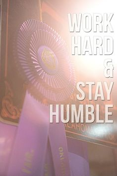 Here are our December 2014 Livestock Motivation Graphics! We post all of these to the Ranch House . Fair Quotes, Cow Quotes, Horse Quotes, Animal Quotes, Wisdom Quotes, Life Quotes, Show Cows, Work Hard Stay Humble, Hard Work