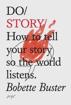 Bobette Buster, professor of cinematic arts and screenwriter, in her book 'Do Story: How to Tell Your Story So the World Listens' (2013) points out 10 simple principles when writing or delivering a story, anecdote or a joke. Here they are:  1. Tell your story as if you're telling it to a friend, this applies no