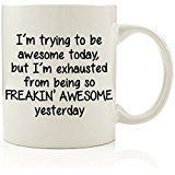 I'm Trying To Be Awesome Today Funny Coffee Mug 11 oz - Birthday Gift For Men & Women, Him or Her - Best Cup & Valentines Day Present Idea For Mom, Dad, Husband, Wife, Boyfriend, Girlfriend, Coworkers Are you looking for original ideas for a gift and you can't make a worthy choice? If you want to please a loved one and cause them a lot of positive emotions, then you should definitely look into Delivery Of Pleasure, where you will find many original solutions.  best gifts for valentines day…