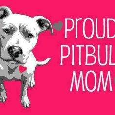 Proud pitbull mom