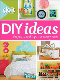 DO IT YOURSELF: DIY Ideas (Better Homes and Gardens) Projects and Tips for Every Room