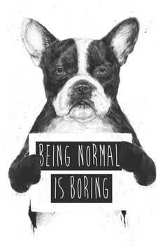 Poster - Being Normal Is Boring