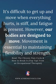 It can be extremely difficult to get up and move when everything hurts, is stiff, and fatigue is present. However, our bodies are designed to move. Chronic Fatigue, Chronic Illness, Chronic Pain, Fibromyalgia Pain Relief, Mental Health Problems, Occupational Therapist, Reiki Meditation, Meditation Music, Crps