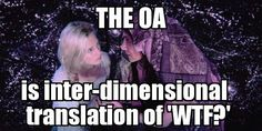The oa is the inter-dimensional translation of what the fuck