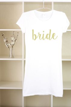 White Bride Dress - Bride To Be Gift - Bride To Be Shirt - Bride Shirt - Wedding Shirts - Bridesmaid Shirts - Gift For Bride - Bride To Be